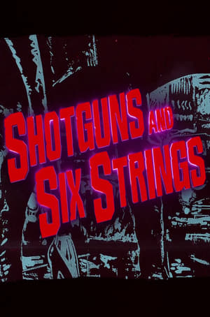 Shotguns and Six Strings: Making a Rock N Roll Fable