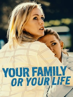 Your Family or Your Life