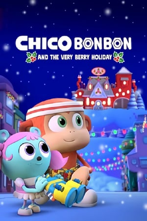 Chico Bon Bon and the Very Berry Holiday poszter