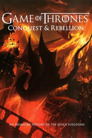 Game of Thrones - Conquest & Rebellion: An Animated History of the Seven Kingdoms