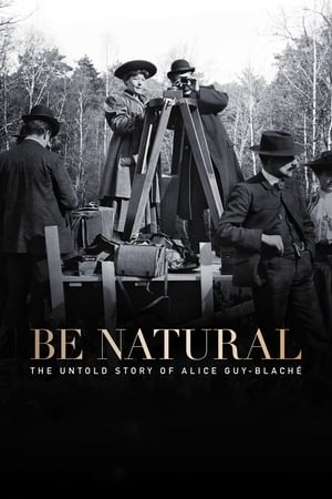 Be Natural: The Untold Story of Alice Guy-Blaché poszter