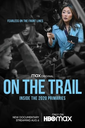 On the Trail: Inside the 2020 Primaries