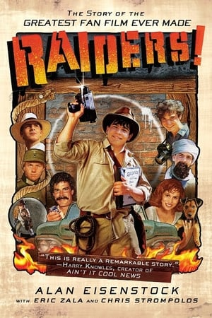 Raiders!: The Story of the Greatest Fan Film Ever Made poszter
